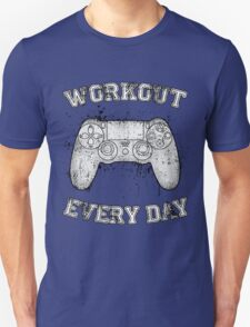 Workout Every Day T-Shirt