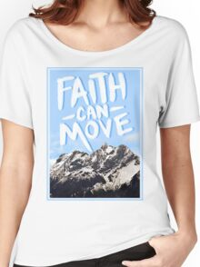 Faith Can Move Mountains (Version 2) Women's Relaxed Fit T-Shirt