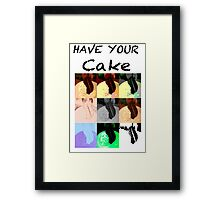 Have Your Cake-Eat it Too Framed Print