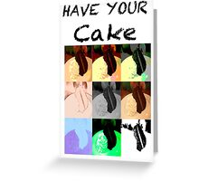 Have Your Cake-Eat it Too Greeting Card