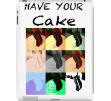 Have Your Cake-Eat it Too iPad Case/Skin