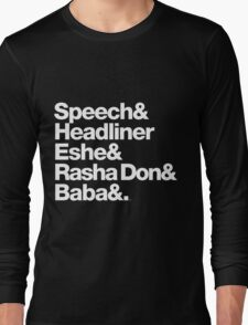 Homage to Speech & Headliner of Arrested Development Long Sleeve T-Shirt