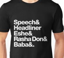 Homage to Speech & Headliner of Arrested Development Unisex T-Shirt