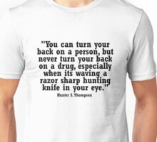 Hunter S Thompson Quote Unisex T-Shirt