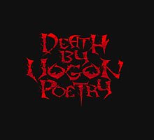 Death By Vogon Poetry Unisex T-Shirt