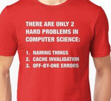 Only 2 hard problems in computer science Unisex T-Shirt