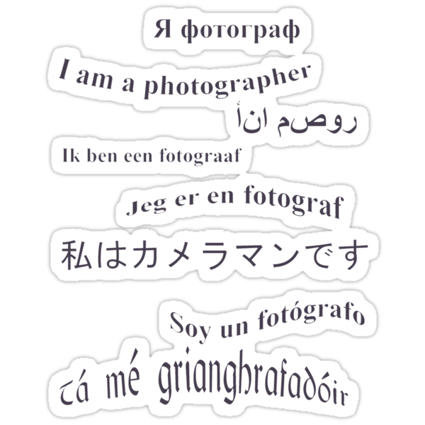 I am a photographer. Multilingual by Country  Pursuits
