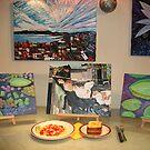 Supper with My ART :-) by Nira Dabush