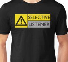 Selective Listener Unisex T-Shirt