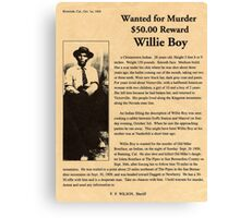 Willie Boy Wanted  Canvas Print