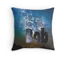 The Stars Say Hello Bob Throw Pillow