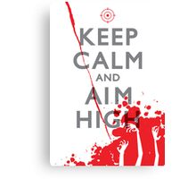 Keep Calm and Aim High Canvas Print