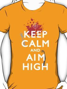 Keep Calm and Aim High T-Shirt
