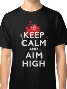 Keep Calm and Aim High Classic T-Shirt