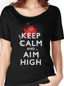 Keep Calm and Aim High Women's Relaxed Fit T-Shirt