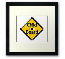 Child on board auto car bumper sticker Baby Shower Gift sign poster Framed Print