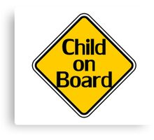 Child on board auto car bumper sticker Baby Shower Gift sign poster Canvas Print
