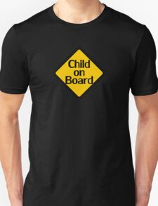 Child on board auto car bumper sticker Baby Shower Gift sign poster Unisex T-Shirt