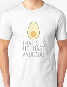 A Big Hass Avocado Unisex T-Shirt