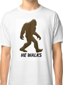 HE WALKS  Classic T-Shirt