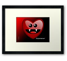 EAT YOUR HEART OUT Framed Print