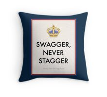 Swagger Never Stagger Throw Pillow
