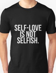 SELF-LOVE IS NOT SELFISH WHITE TEXT T-Shirt