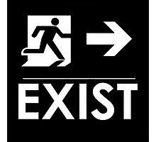 """EXIST"" Existential Signage - NoirGraphic Original  Photographic Print"