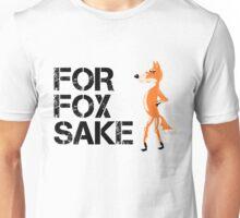 For Fox Sake Unisex T-Shirt