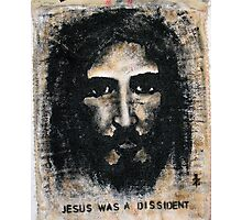 jesus was a dissident Photographic Print
