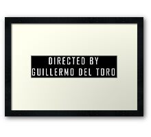 Directed by Guillermo del Toro Framed Print