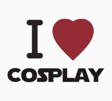 I Love Cosplay (T-Shirt) by PopCultFanatics