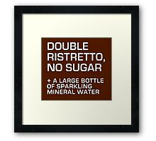 Double Ristretto, No Sugar Framed Print
