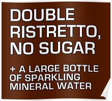 Double Ristretto, No Sugar Poster