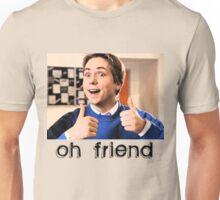 Oh Friend! Unisex T-Shirt