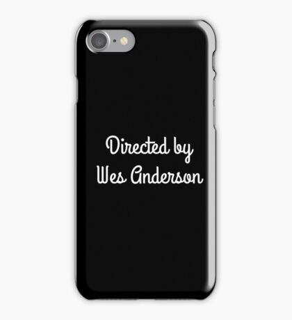 Directed by Wes Anderson (white) iPhone Case/Skin