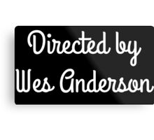 Directed by Wes Anderson (white) Metal Print