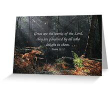 Psalm 111:2 Greeting Card
