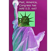 Congress Has Sold U.S. Out! Photographic Print