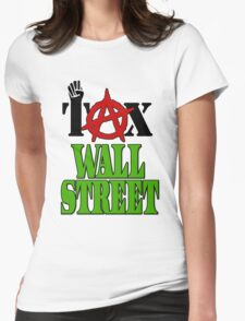 Tax Wall Street -- Occupy Wall Street Protests Womens Fitted T-Shirt