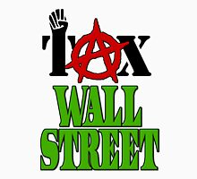 Tax Wall Street -- Occupy Wall Street Protests Unisex T-Shirt