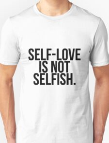 SELF-LOVE IS NOT SELFISH BLACK TEXT T-Shirt