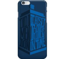 It also travels in time -iPhone case iPhone Case/Skin