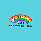 "Willy Bum Bum - ""Rainbow"" by alienredwolf"