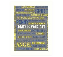 Joss Whedon - Death Is Your Gift  Art Print