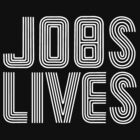 Jobs Lives by TeamNotSoSuper