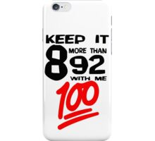 8 More Than 92 - WHT Background iPhone Case/Skin