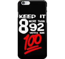 8 More Than 92 - BLK Background iPhone Case/Skin