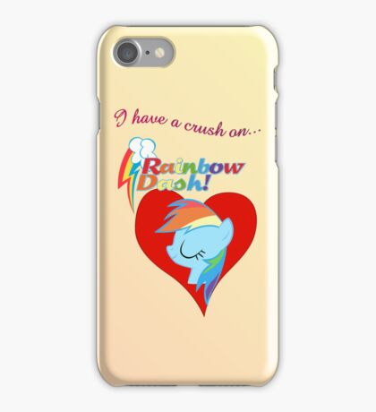 I have a crush on... Rainbow Dash iPhone Case/Skin