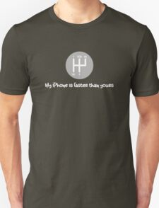 My iPhone is faster than yours Unisex T-Shirt